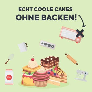 Echt coole Cakes ohne Backen